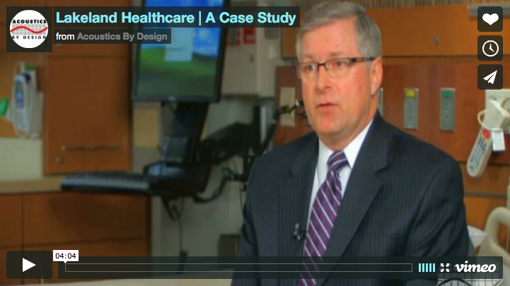 Video: Lakeland Healthcare on the Benefits of Great Hospital Acoustics