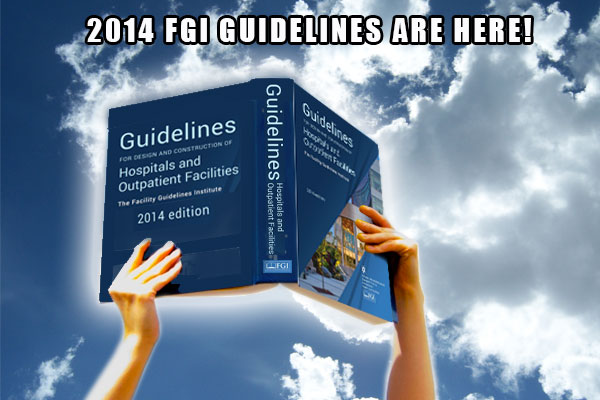 The 2014 FGI Guidelines Are Here